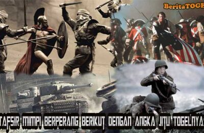 Beritatogel | Tafsir Mimpi Berperang