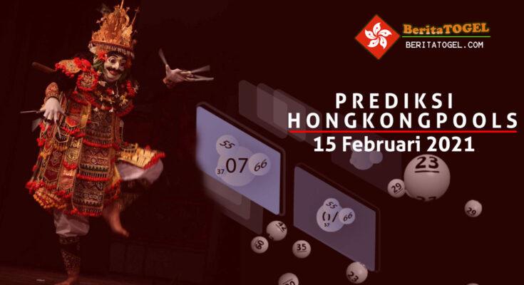 Prediksi Togel Hongkong 15 Februari 2021