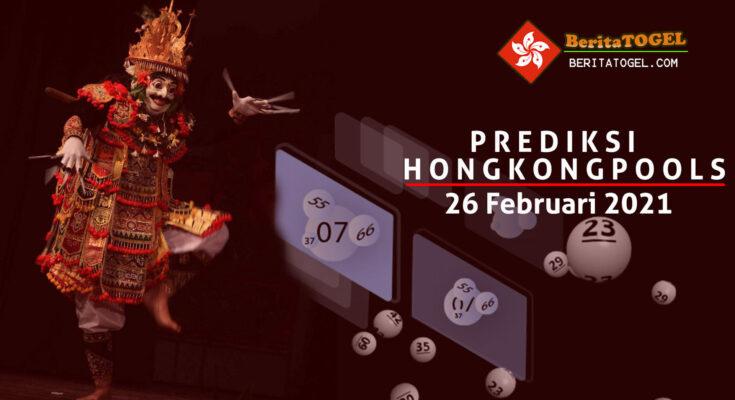 Prediksi Togel Hongkong 26 Februari 2021